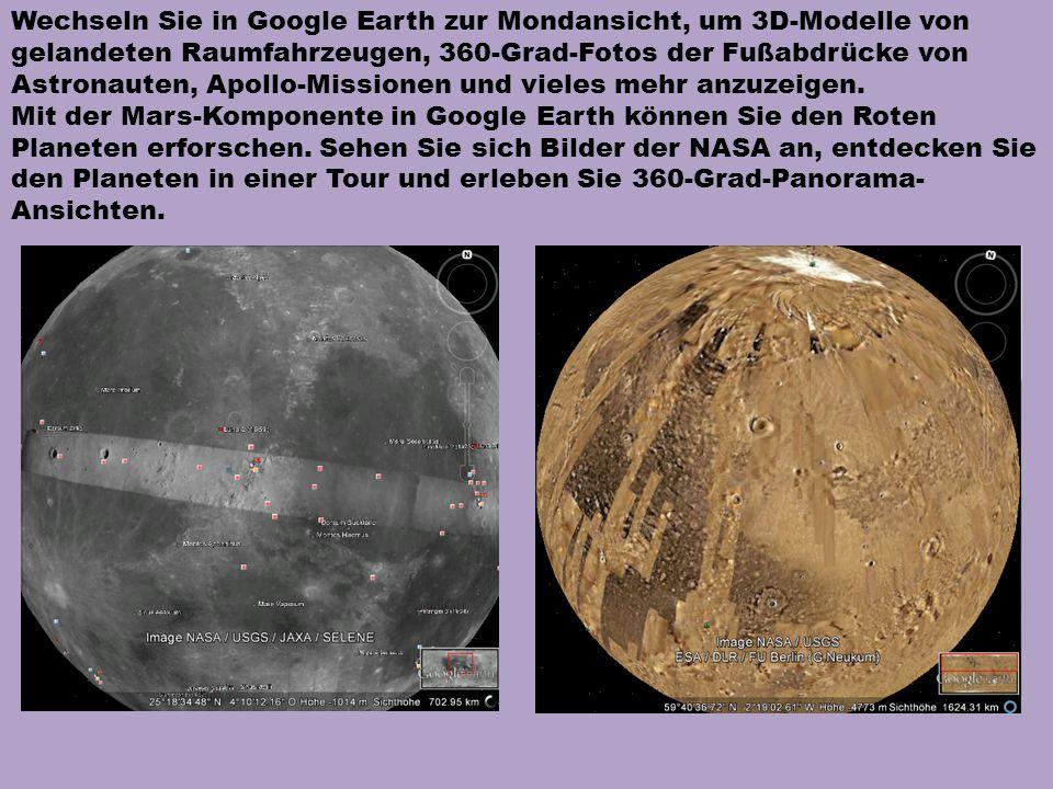 Wechseln Sie in Google Earth zur Mondansicht, um 3D-Modelle von gelandeten Raumfahrzeugen, 360-Grad-Fotos der Fußabdrücke von Astronauten, Apollo-Missionen und vieles mehr anzuzeigen.