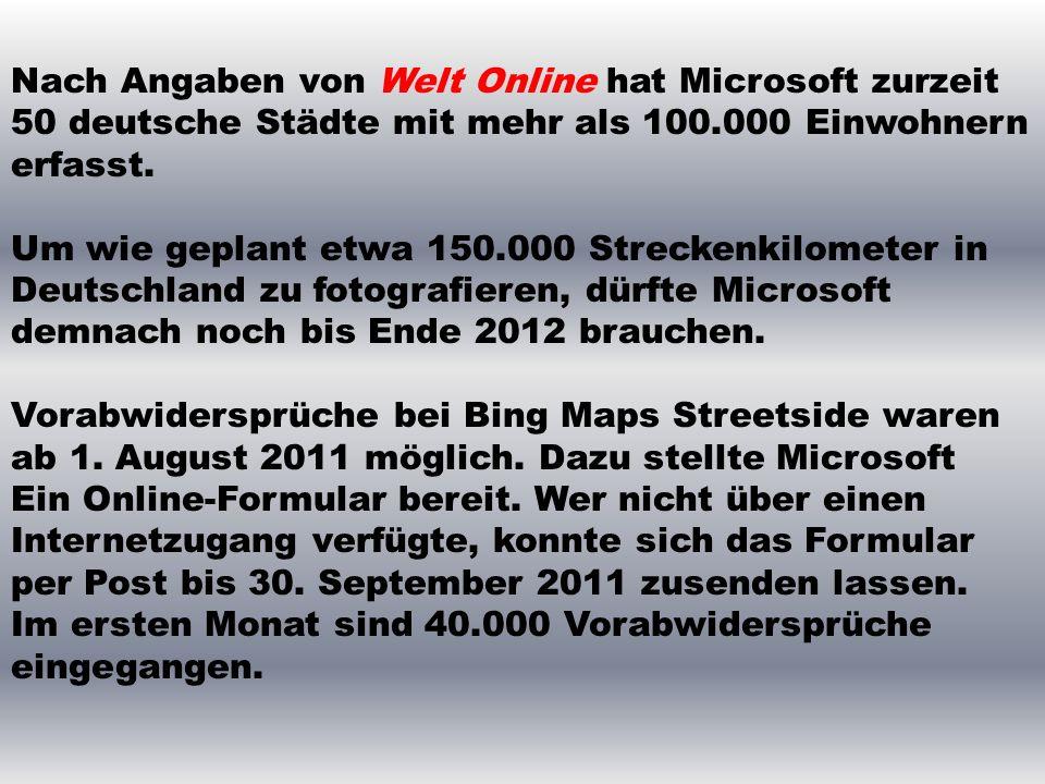 Nach Angaben von Welt Online hat Microsoft zurzeit 50 deutsche Städte mit mehr als 100.000 Einwohnern erfasst.