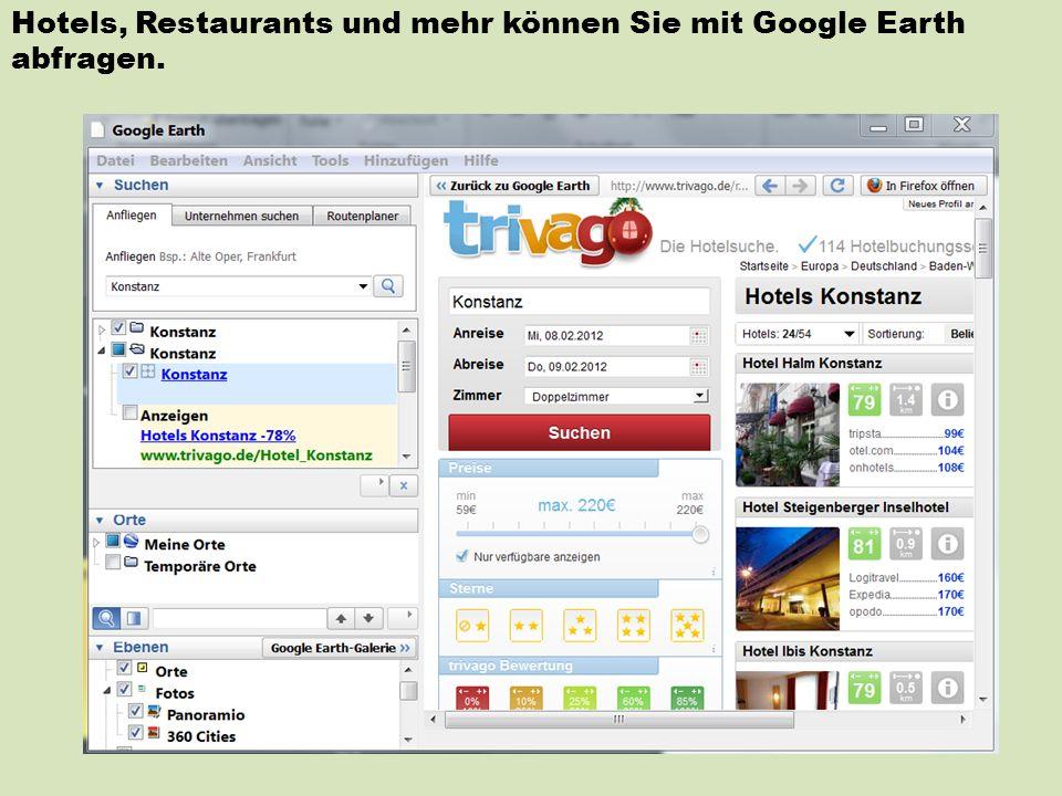 Hotels, Restaurants und mehr können Sie mit Google Earth abfragen.