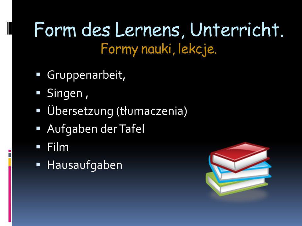Form des Lernens, Unterricht. Formy nauki, lekcje.