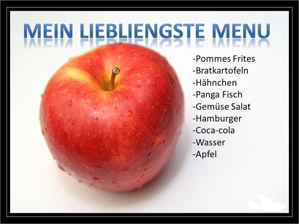-Pommes Frites -Bratkartofeln -Hähnchen -Panga Fisch -Gemüse Salat -Hamburger -Coca-cola -Wasser -Apfel