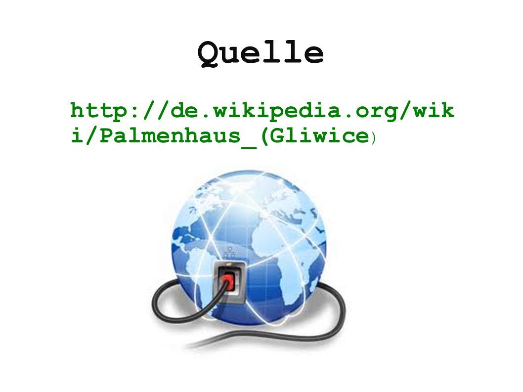 Quelle http://de.wikipedia.org/wik i/Palmenhaus_(Gliwice )