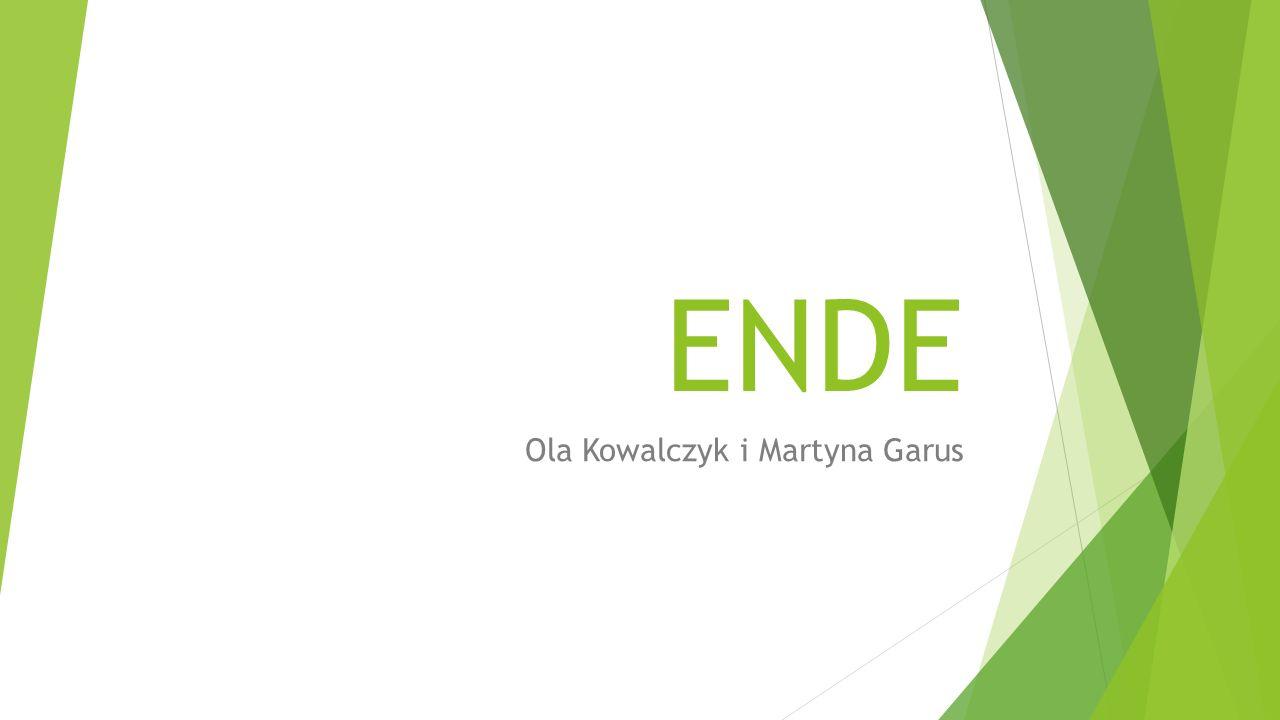 ENDE Ola Kowalczyk i Martyna Garus