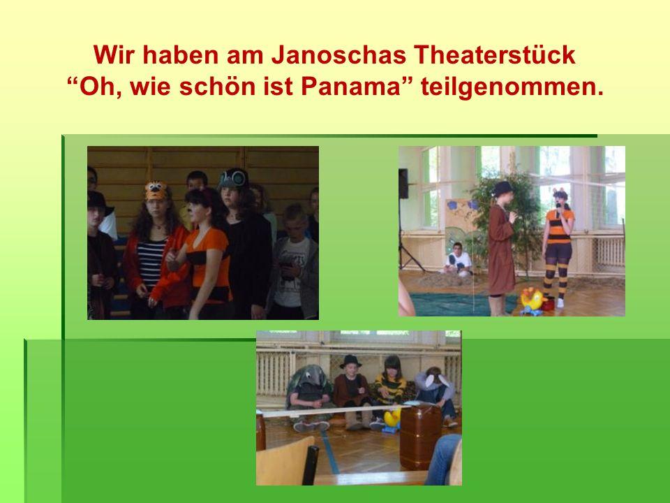 Wir haben am Janoschas Theaterstück Oh, wie schön ist Panama teilgenommen.