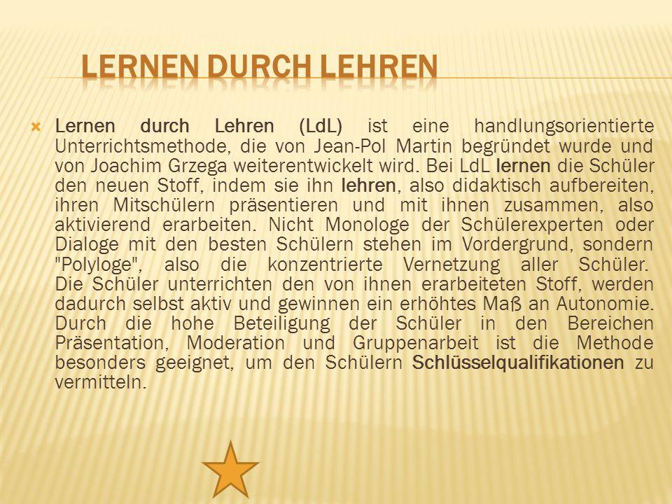 Lernen durch Lehren (LdL) ist eine handlungsorientierte Unterrichtsmethode, die von Jean-Pol Martin begründet wurde und von Joachim Grzega weiterentwi
