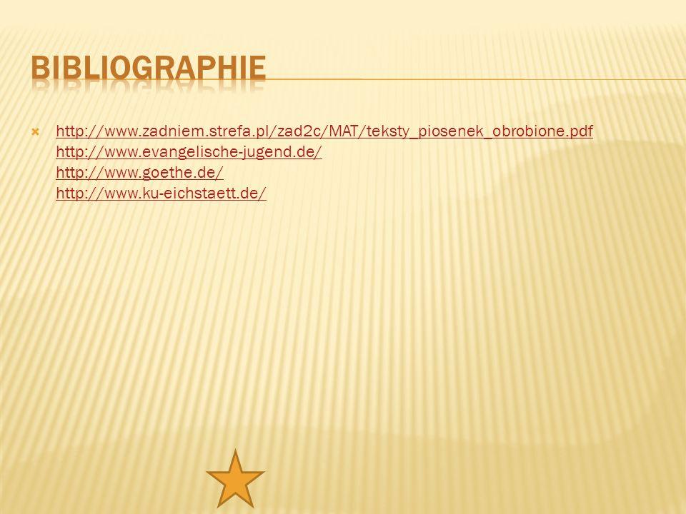 http://www.zadniem.strefa.pl/zad2c/MAT/teksty_piosenek_obrobione.pdf http://www.evangelische-jugend.de/ http://www.goethe.de/ http://www.ku-eichstaett