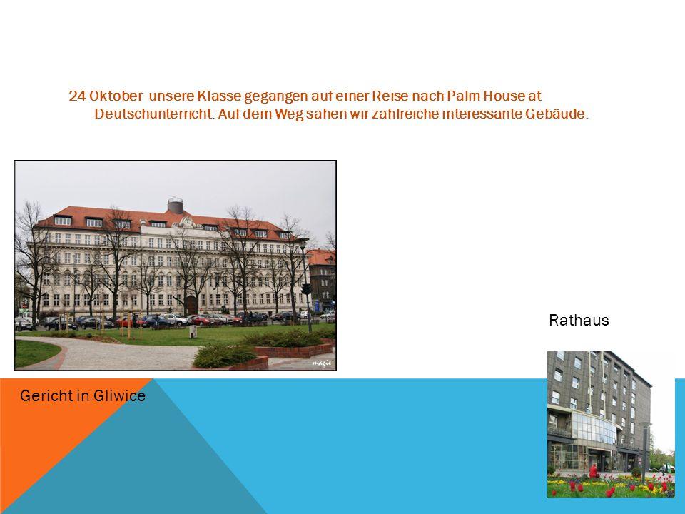 24 Oktober unsere Klasse gegangen auf einer Reise nach Palm House at Deutschunterricht. Auf dem Weg sahen wir zahlreiche interessante Gebäude. Gericht