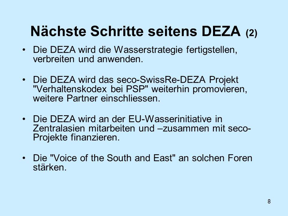 8 Nächste Schritte seitens DEZA (2) Die DEZA wird die Wasserstrategie fertigstellen, verbreiten und anwenden.
