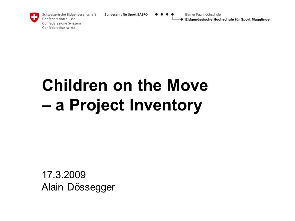 Children on the Move – a Project Inventory 17.3.2009 Alain Dössegger