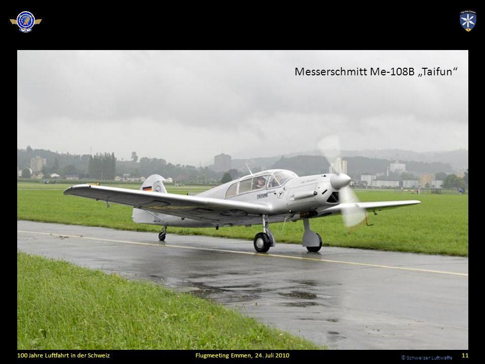© Schweizer Luftwaffe Messerschmitt Me-108B Taifun 100 Jahre Luftfahrt in der SchweizFlugmeeting Emmen, 24. Juli 201011