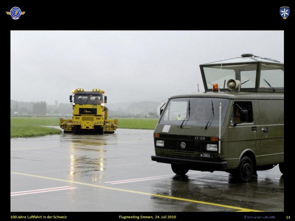 © Schweizer Luftwaffe 13 100 Jahre Luftfahrt in der SchweizFlugmeeting Emmen, 24. Juli 2010