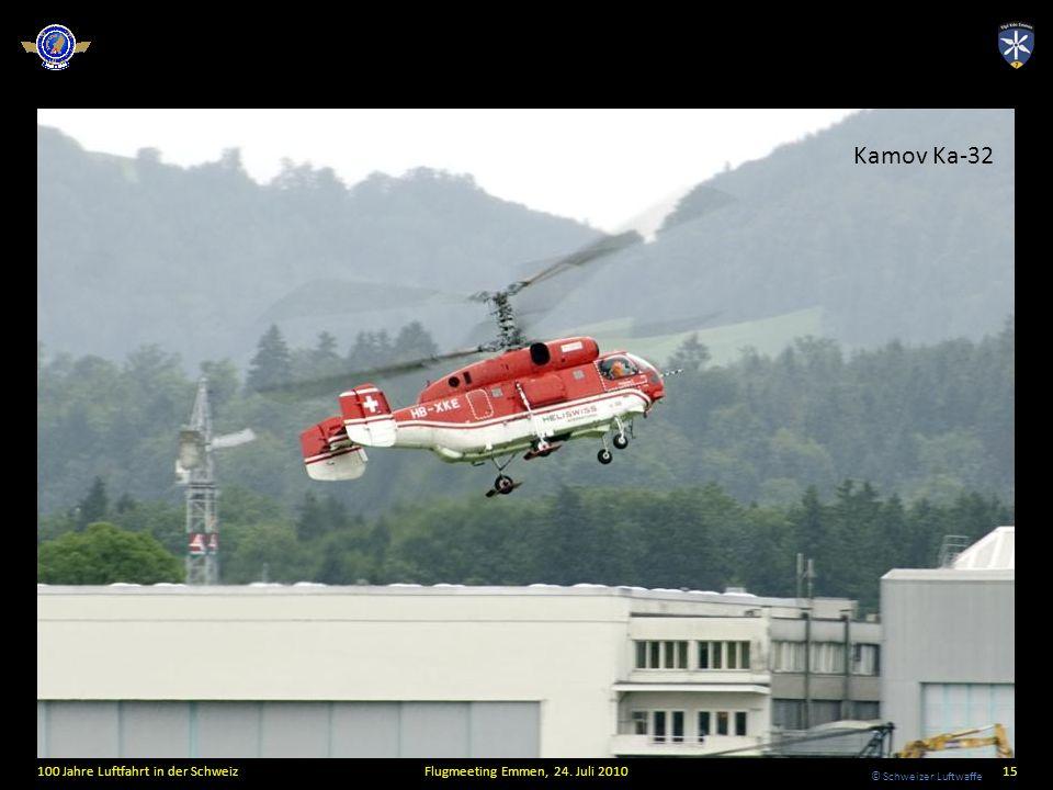 © Schweizer Luftwaffe 100 Jahre Luftfahrt in der SchweizFlugmeeting Emmen, 24. Juli 201015 Kamov Ka-32