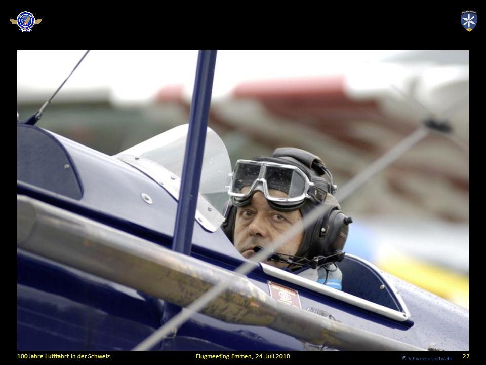 © Schweizer Luftwaffe 100 Jahre Luftfahrt in der SchweizFlugmeeting Emmen, 24. Juli 201022