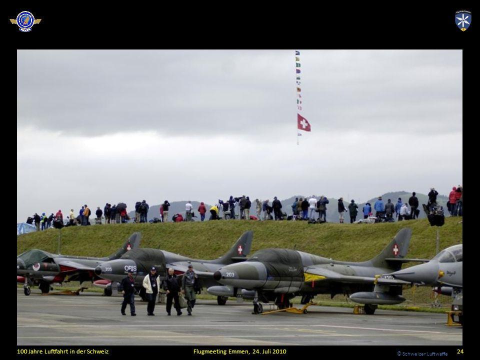 © Schweizer Luftwaffe 100 Jahre Luftfahrt in der SchweizFlugmeeting Emmen, 24. Juli 201024