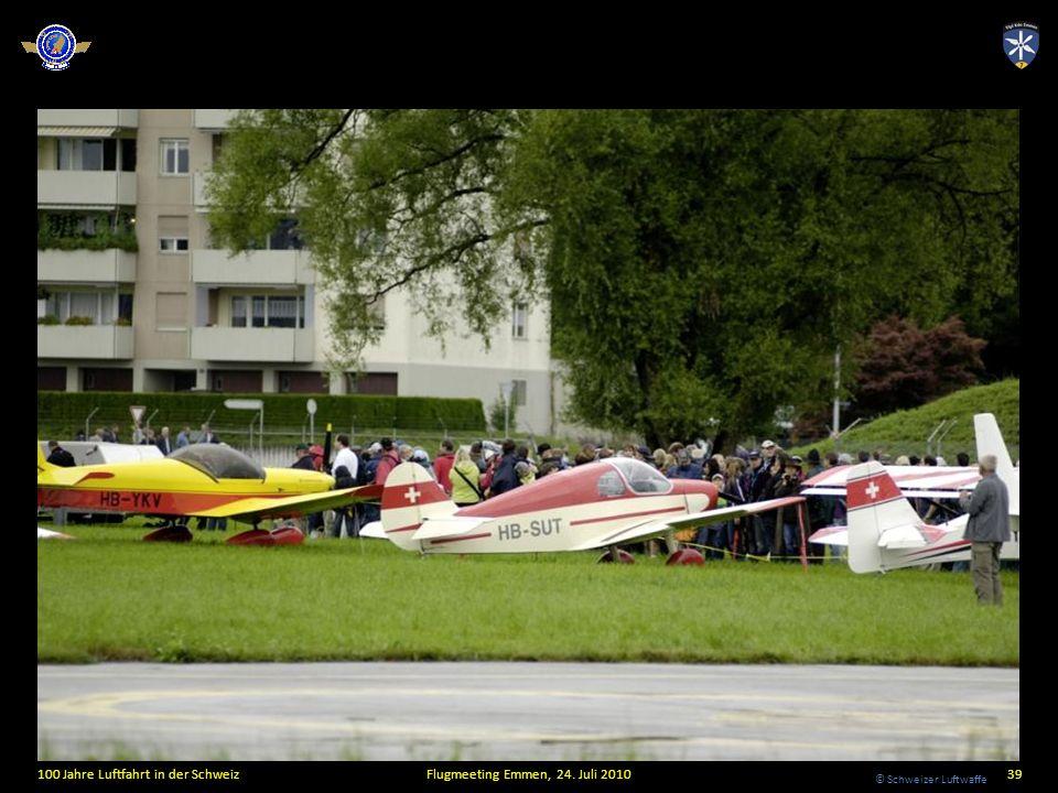 © Schweizer Luftwaffe 100 Jahre Luftfahrt in der SchweizFlugmeeting Emmen, 24. Juli 201039