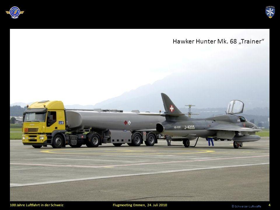 © Schweizer Luftwaffe Hawker Hunter Mk. 68 Trainer 100 Jahre Luftfahrt in der SchweizFlugmeeting Emmen, 24. Juli 20104