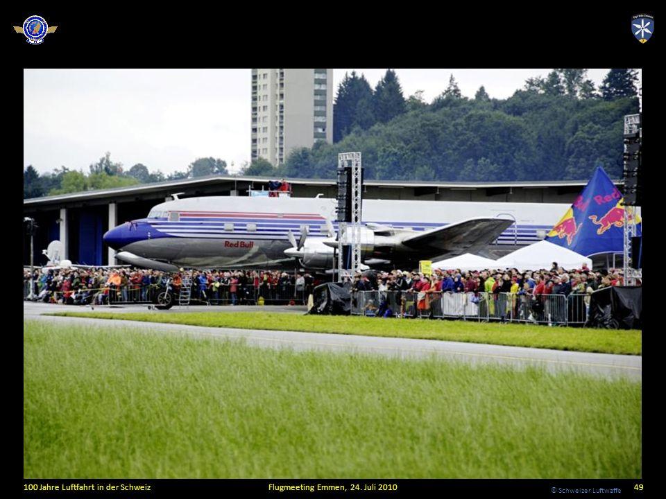 © Schweizer Luftwaffe 100 Jahre Luftfahrt in der SchweizFlugmeeting Emmen, 24. Juli 201049