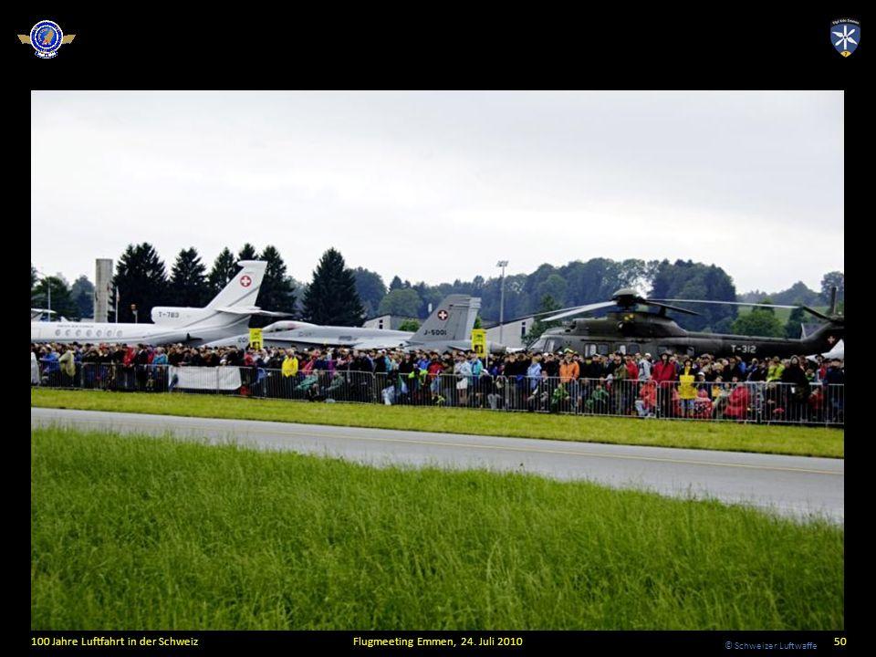 © Schweizer Luftwaffe 100 Jahre Luftfahrt in der SchweizFlugmeeting Emmen, 24. Juli 201050
