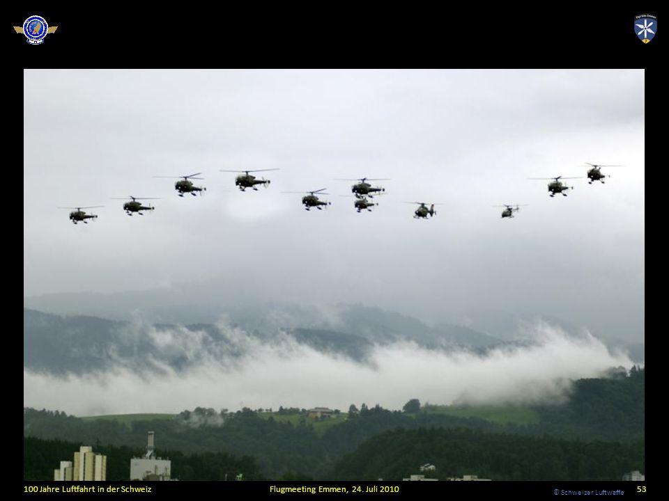 © Schweizer Luftwaffe 100 Jahre Luftfahrt in der SchweizFlugmeeting Emmen, 24. Juli 201053