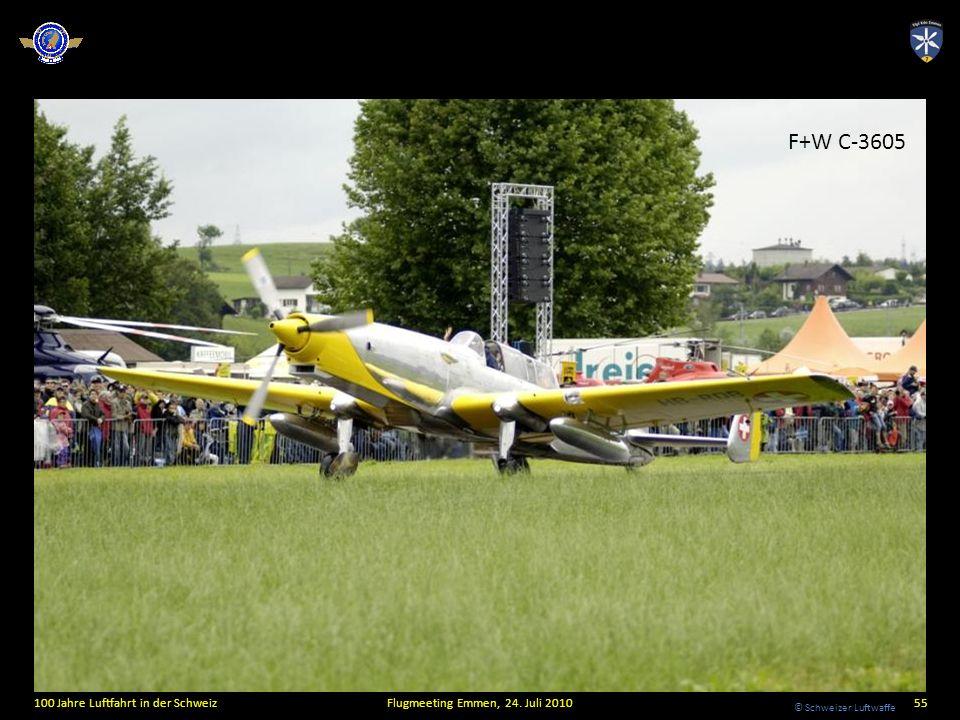 © Schweizer Luftwaffe 100 Jahre Luftfahrt in der SchweizFlugmeeting Emmen, 24. Juli 201055 F+W C-3605
