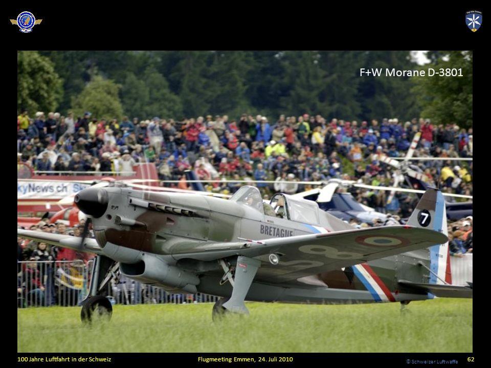 © Schweizer Luftwaffe 100 Jahre Luftfahrt in der SchweizFlugmeeting Emmen, 24. Juli 201062 F+W Morane D-3801