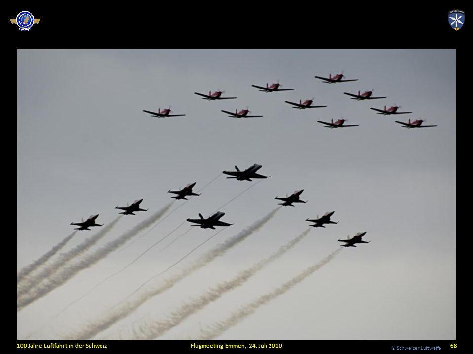 © Schweizer Luftwaffe 100 Jahre Luftfahrt in der SchweizFlugmeeting Emmen, 24. Juli 201068