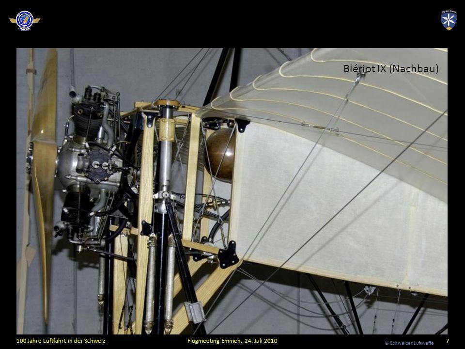 © Schweizer Luftwaffe Blériot IX (Nachbau) 100 Jahre Luftfahrt in der SchweizFlugmeeting Emmen, 24. Juli 20107