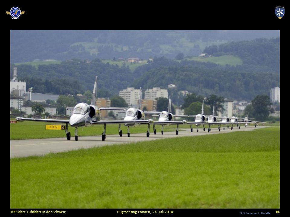 © Schweizer Luftwaffe 100 Jahre Luftfahrt in der SchweizFlugmeeting Emmen, 24. Juli 201080