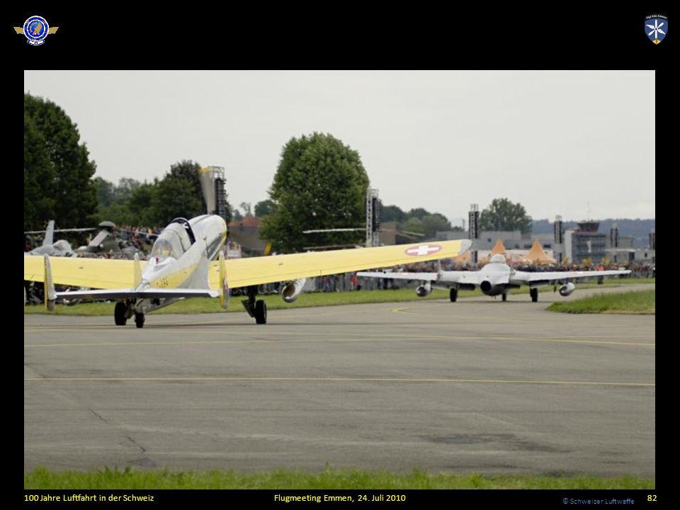 © Schweizer Luftwaffe 100 Jahre Luftfahrt in der SchweizFlugmeeting Emmen, 24. Juli 201082