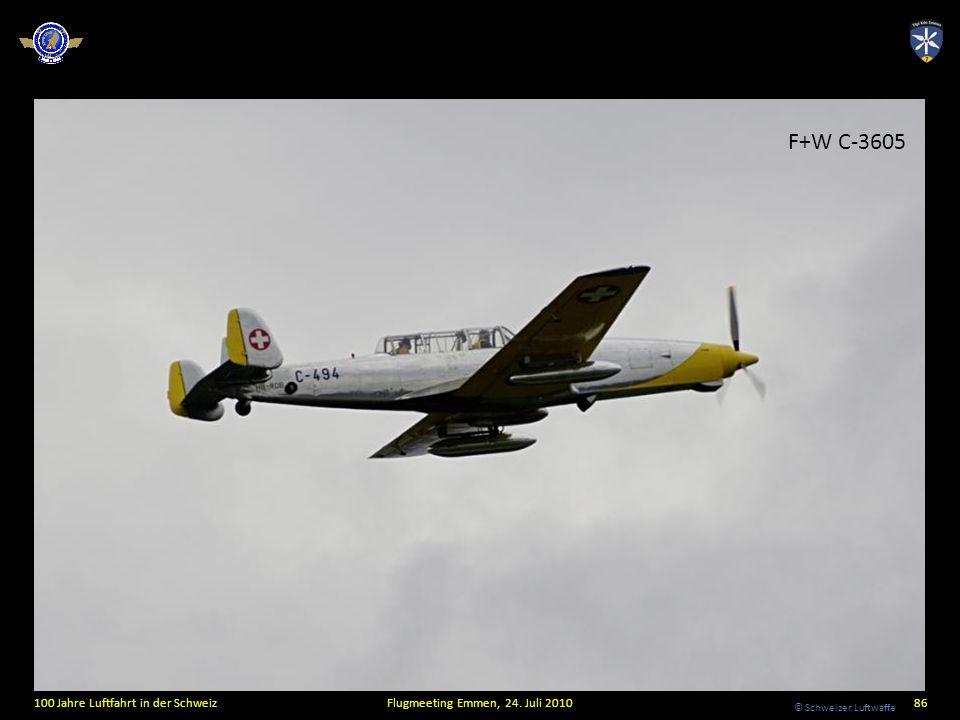 © Schweizer Luftwaffe 100 Jahre Luftfahrt in der SchweizFlugmeeting Emmen, 24. Juli 201086 F+W C-3605
