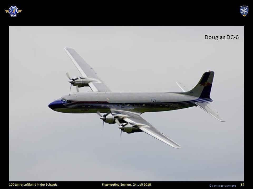 © Schweizer Luftwaffe 100 Jahre Luftfahrt in der SchweizFlugmeeting Emmen, 24. Juli 201087 Douglas DC-6