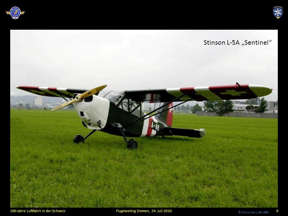 © Schweizer Luftwaffe Stinson L-5A Sentinel 100 Jahre Luftfahrt in der SchweizFlugmeeting Emmen, 24. Juli 20109