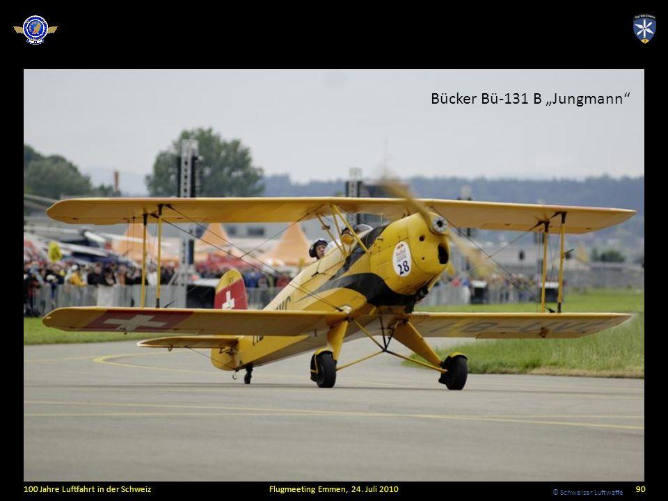 © Schweizer Luftwaffe 100 Jahre Luftfahrt in der SchweizFlugmeeting Emmen, 24. Juli 201090 Bücker Bü-131 B Jungmann