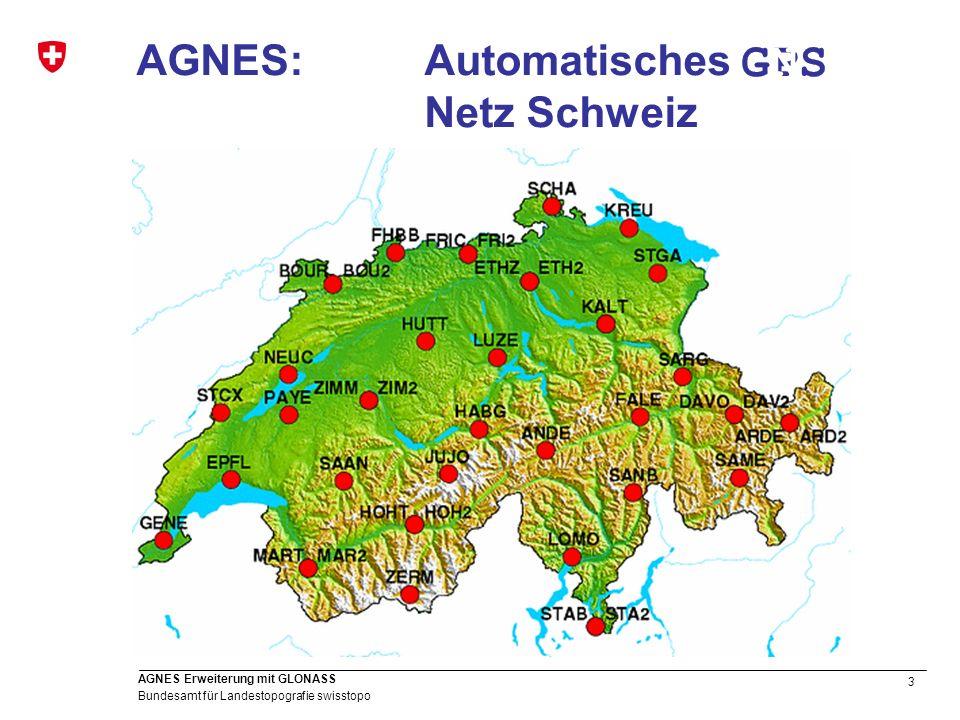 3 Bundesamt für Landestopografie swisstopo AGNES Erweiterung mit GLONASS GPS AGNES: Automatisches Netz Schweiz GNSSG S