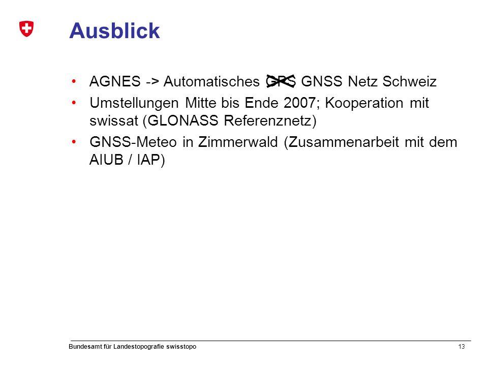13 Bundesamt für Landestopografie swisstopo Ausblick AGNES -> Automatisches GPS GNSS Netz Schweiz Umstellungen Mitte bis Ende 2007; Kooperation mit swissat (GLONASS Referenznetz) GNSS-Meteo in Zimmerwald (Zusammenarbeit mit dem AIUB / IAP)