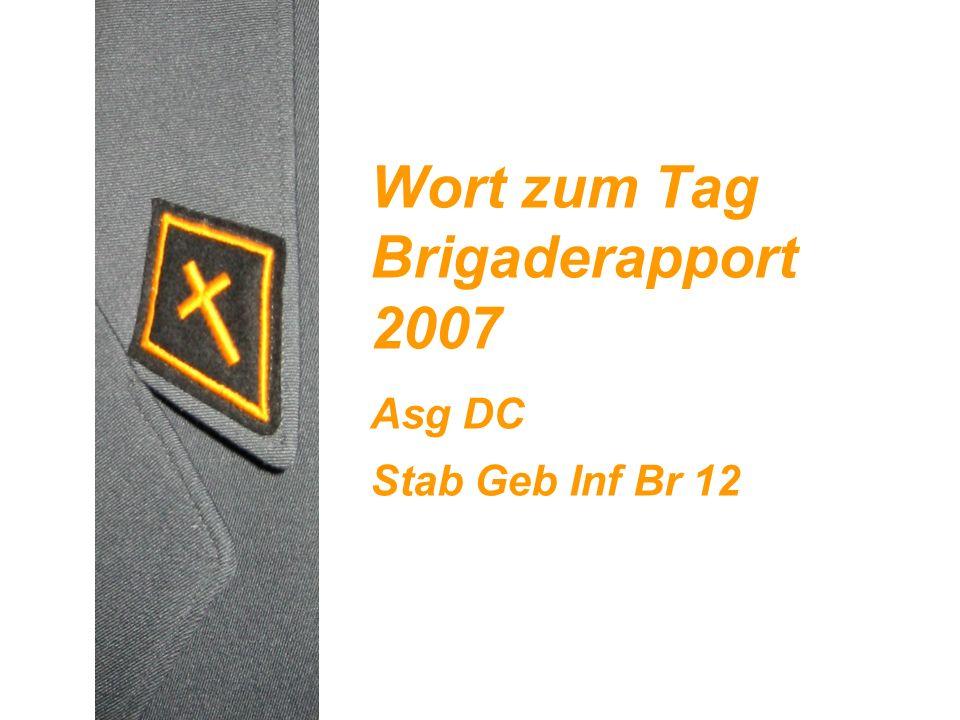 Wort zum Tag Brigaderapport 2007 Asg DC Stab Geb Inf Br 12