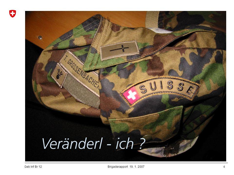 4 Geb Inf Br 12 Brigaderapport 19. 1. 2007
