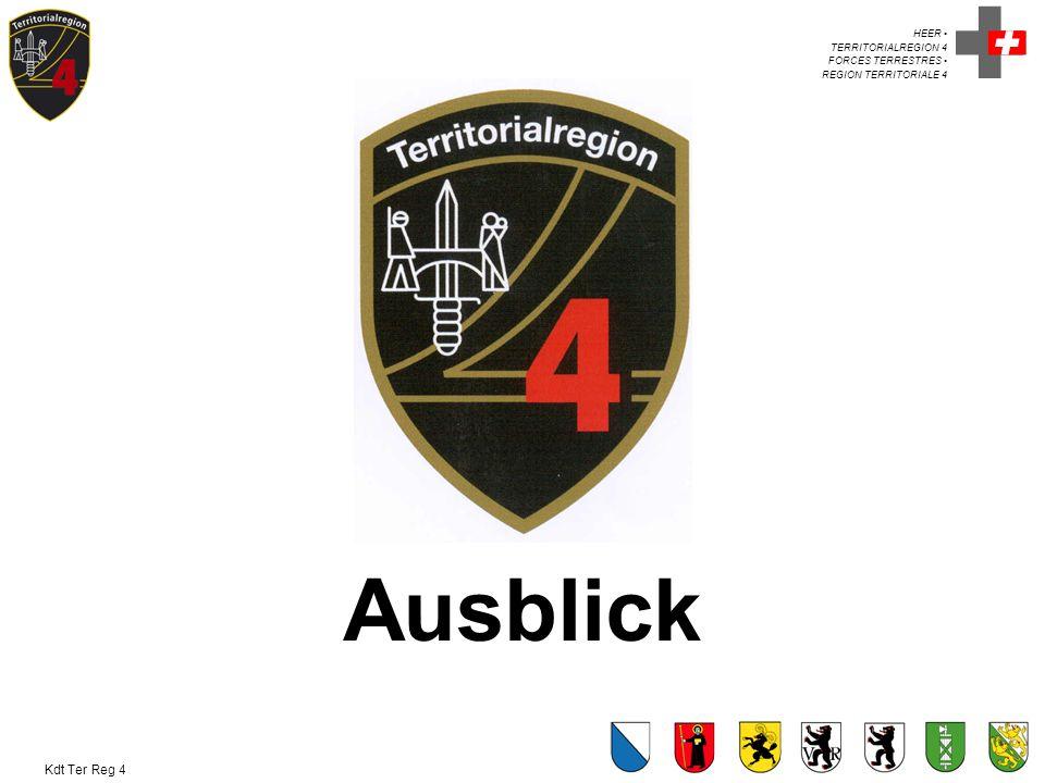 HEER TERRITORIALREGION 4 FORCES TERRESTRES REGION TERRITORIALE 4 Kdt Ter Reg 4 Ausblick
