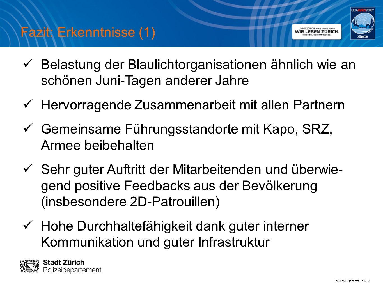 Stadt Zürich, 25.06.2007, Seite # Fazit: Erkenntnisse (1) Belastung der Blaulichtorganisationen ähnlich wie an schönen Juni-Tagen anderer Jahre Hervor