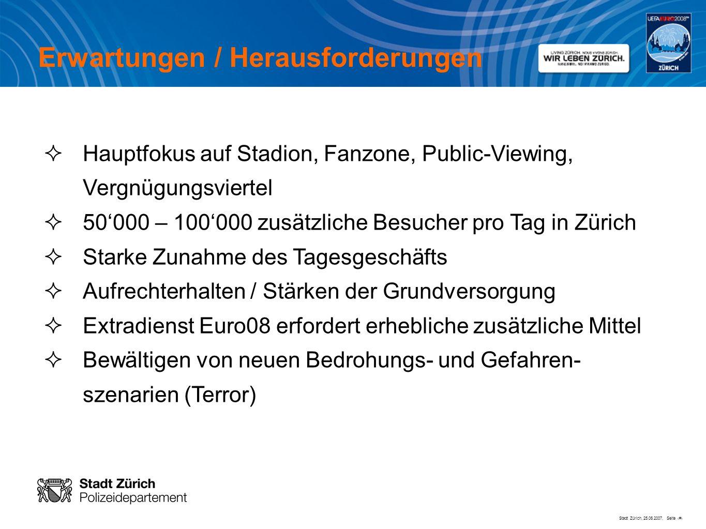 Stadt Zürich, 25.06.2007, Seite # Hauptfokus auf Stadion, Fanzone, Public-Viewing, Vergnügungsviertel 50000 – 100000 zusätzliche Besucher pro Tag in Z