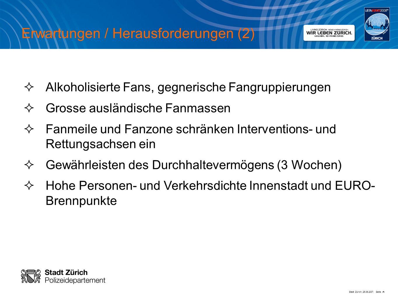 Stadt Zürich, 25.06.2007, Seite # Alkoholisierte Fans, gegnerische Fangruppierungen Grosse ausländische Fanmassen Fanmeile und Fanzone schränken Inter
