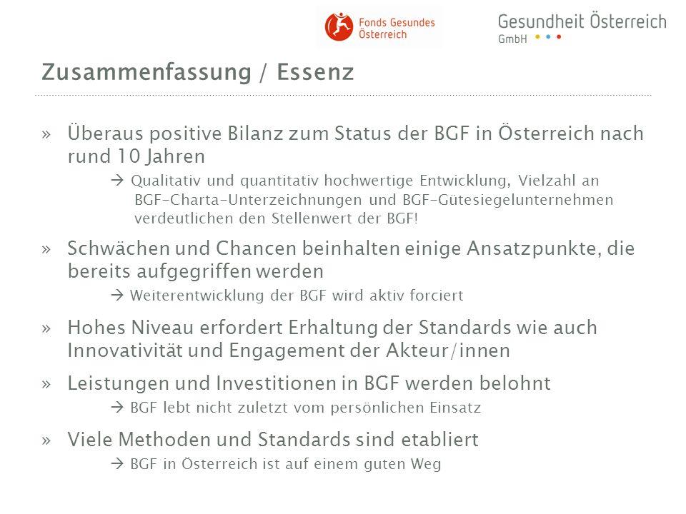 Zusammenfassung / Essenz »Überaus positive Bilanz zum Status der BGF in Österreich nach rund 10 Jahren Qualitativ und quantitativ hochwertige Entwickl
