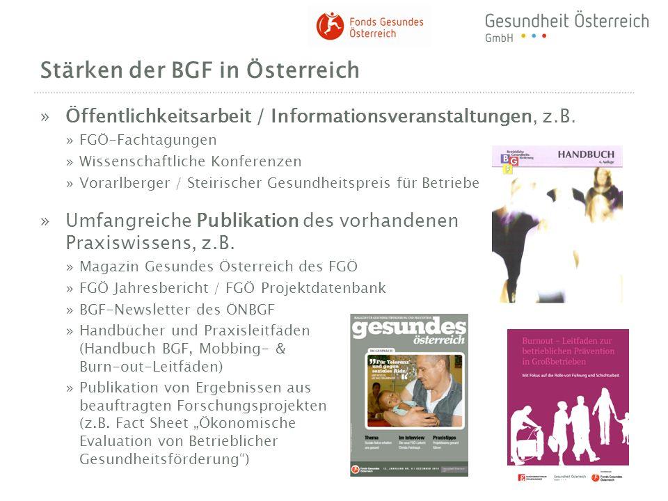 Stärken der BGF in Österreich »Öffentlichkeitsarbeit / Informationsveranstaltungen, z.B. »FGÖ-Fachtagungen »Wissenschaftliche Konferenzen »Vorarlberge
