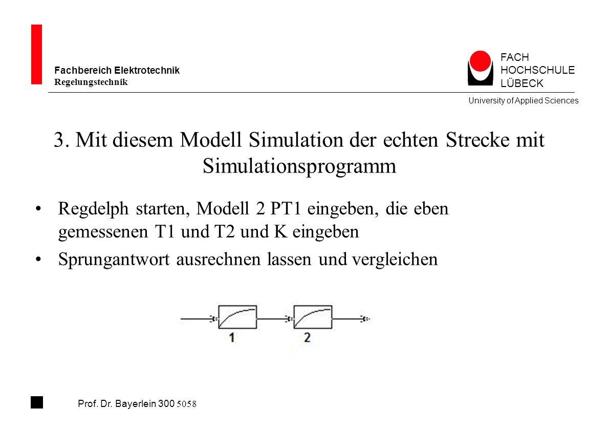 FACH HOCHSCHULE LÜBECK University of Applied Sciences Fachbereich Elektrotechnik Regelungstechnik Prof.