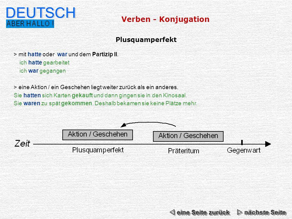 DEUTSCH Plusquamperfekt > mit hatte oder war und dem Partizip II.