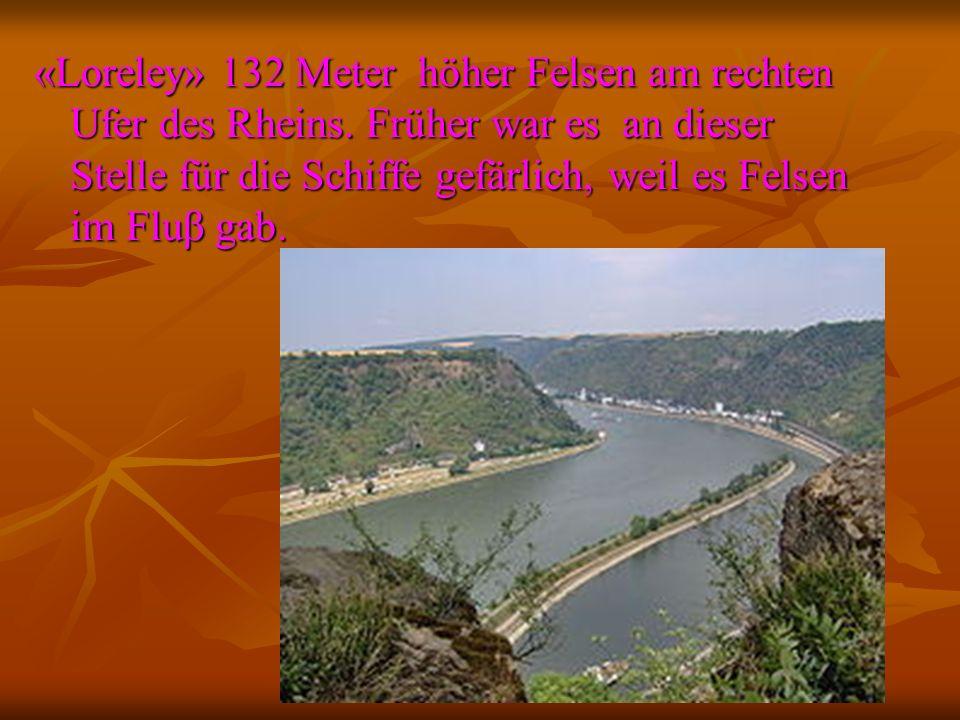 «Loreley» 132 Meter höher Felsen am rechten Ufer des Rheins.