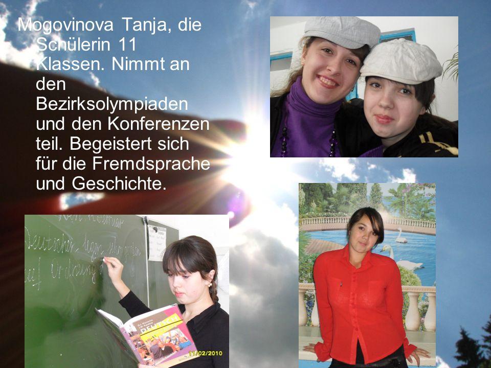 Mogovinova Tanja, die Schülerin 11 Klassen.
