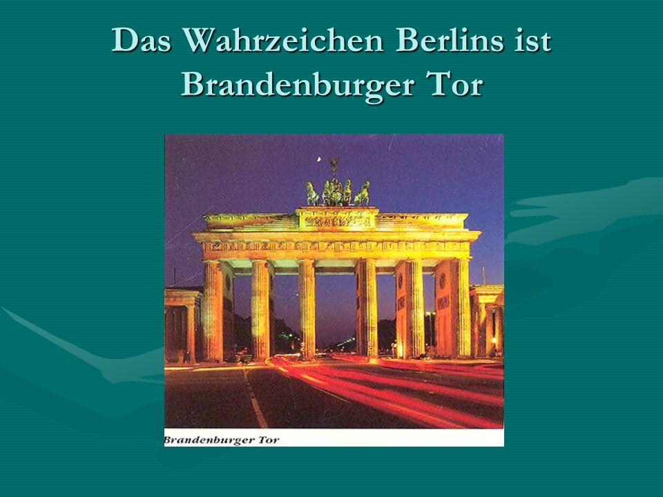 Das Wahrzeichen Berlins ist Brandenburger Tor