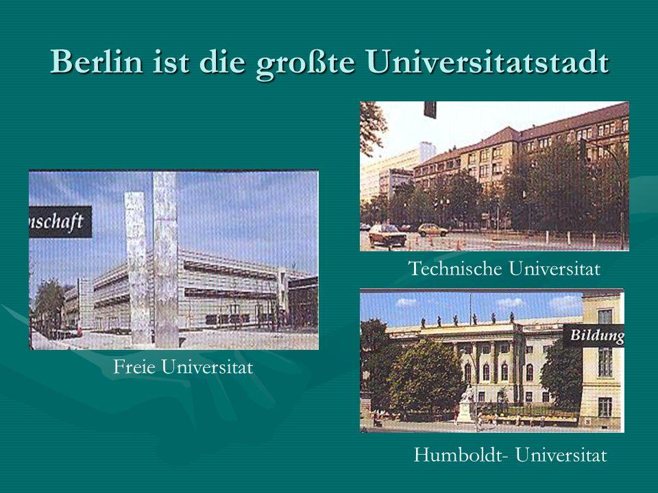 Berlin ist die großte Universitatstadt Freie Universitat Technische Universitat Humboldt- Universitat