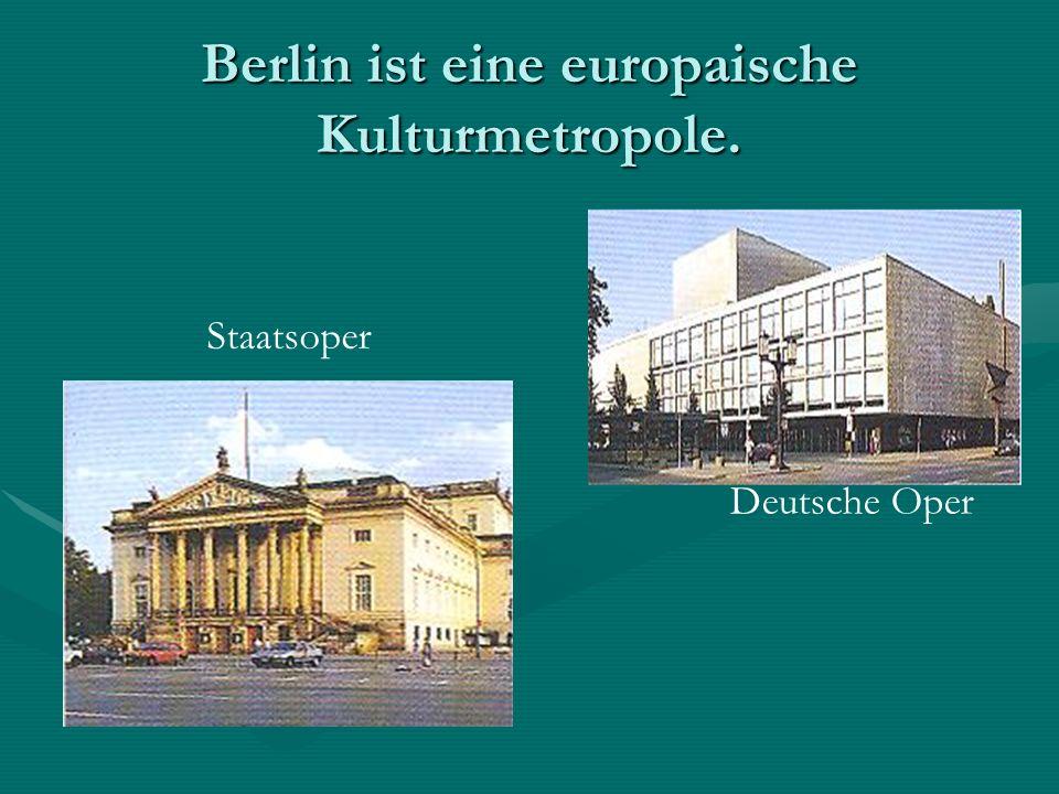 Berlin ist eine europaische Kulturmetropole. Deutsche Oper Staatsoper